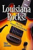 Louisiana Rocks!: The True Genesis of Rock & Roll