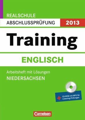 Training Englisch, Arbeitsheft m. Lösungen u. CD-ROM / Realschule Abschlussprüfung 2013, Niedersachsen