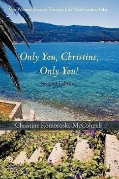 Only You Christine, Only You!: One Woman's Journey Through Life with Cerebral Palsy
