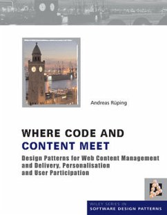 Where Code and Content Meet: Design Patterns for Web Content Management and Delivery, Personalisation and User Participation - Rueping, Andreas