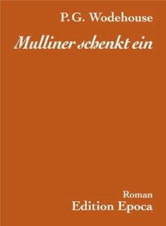 Mulliner schenkt ein - Wodehouse, P. G.