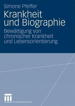 Krankheit und Biographie - Pfeffer, Simone