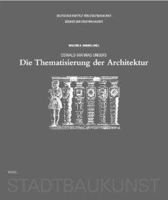 Oswald Mathias Ungers. Die Thematisierung der A...