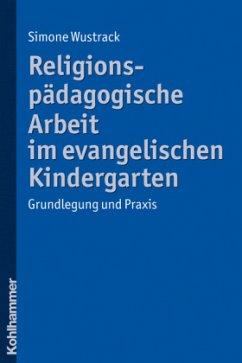 Religionspädagogische Arbeit im evangelischen K...