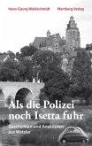Als die Polizei noch Isetta fuhr. Geschichten und Anekdoten aus Wetzlar