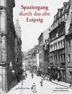 Spaziergang durch das alte Leipzig - Künnemann, Otto; Güldemann, Martina