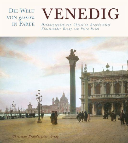 Die Welt von gestern in Farbe: Venedig - Buch - buecher.de