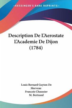 Description De L'Aerostate L'Academie De Dijon (1784)