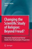 Changing the Scientific Study of Religion: Beyond Freud?: Theoretical, Empirical and Clinical Studies from Psychoanalytic Perspectives