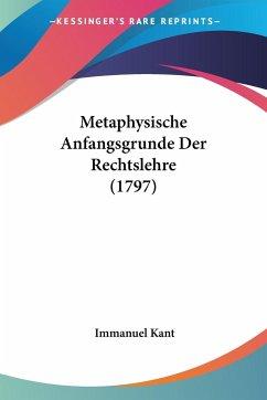 Metaphysische Anfangsgrunde Der Rechtslehre (1797)