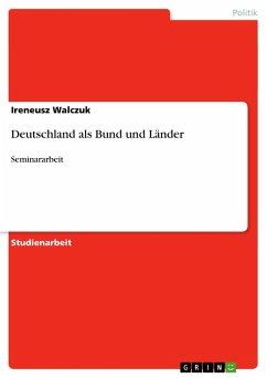 Deutschland als Bund und Länder - Walczuk, Ireneusz