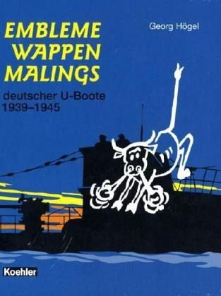 Embleme, Wappen, Malings deutscher U-Boote 1939-1945 - Högel, Georg