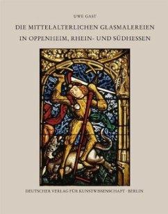Die mittelalterlichen Glasmalereien in Oppenheim, Rhein- und Südhessen III, 1 - Gast, Uwe