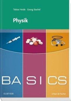 BASICS Physik - Heide, Tobias; Stachel, Georg