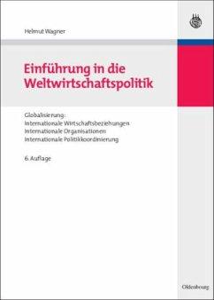Einführung in die Weltwirtschaftspolitik - Wagner, Helmut