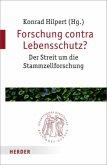 Forschung contra Lebensschutz?