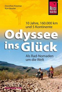 Odyssee ins Glück - Als Rad-Nomaden um die Welt - Krezmar, Dorothee; Beutler, Kurt