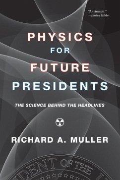 Physics for Future Presidents - Muller, Richard A. (University of California, Berkeley)