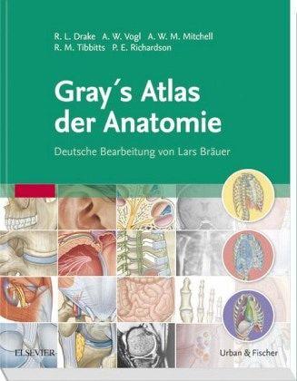 Gray\'s Atlas der Anatomie von Richard L. Drake / A. Wayne Vogl ...