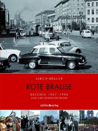 Rote Brause. Dresden 1967-1990 - Hässler, Ulrich