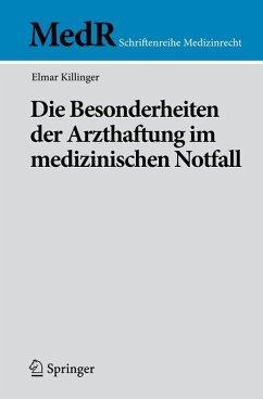 Die Besonderheiten der Arzthaftung im medizinischen Notfall - Killinger, Elmar