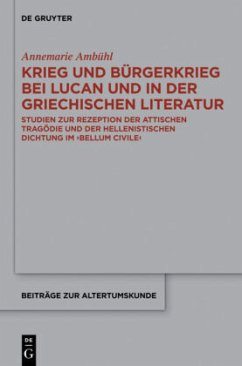 Krieg und Bürgerkrieg bei Lucan und in der griechischen Literatur - Ambühl, Annemarie