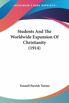 Students And The Worldwide Expansion Of Christianity (1914)