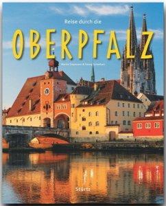 Reise durch die Oberpfalz - Siepmann, Martin; Schwikart, Georg