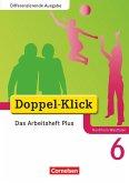 Doppel-Klick - Differenzierende Ausgabe Nordrhein-Westfalen. 6. Schuljahr. Das Arbeitsheft Plus