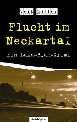 Flucht im Neckartal - Müller, Veit