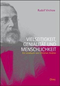 Rudolf Virchow. Vielseitigkeit, Genialität und Menschlichkeit - Andree, Christian