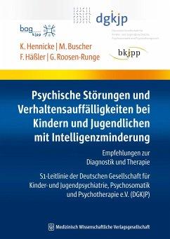 Psychische Störungen und Verhaltensauffälligkeiten bei Kindern und Jugendlichen mit Intelligenzminderung - Häßler, Frank; Hennicke, Klaus; Buscher, Michael