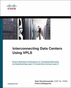 Interconnecting Data Centers Using Vpls (Ensure Business Continuance on Virtualized Networks by Implementing Layer 2 Connectivity Across Layer 3) - Darukhanawalla, Nash; Bellagamba, Patrice