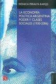 La Economia Politica Argentina: Poder y Clases Sociales (1930-2006)