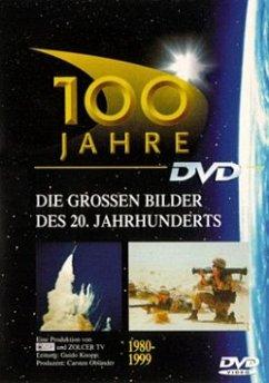 100 Jahre - Die großen Bilder des 20. Jahrhunde...