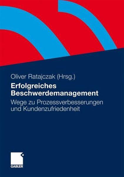 Erfolgreiches Beschwerdemanagement - Ratajczak, Oliver (Hrsg.)