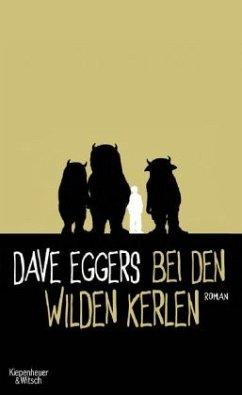 Bei den wilden Kerlen - Eggers, Dave