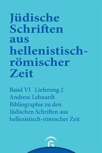 Bibliographie zu den Jüdischen Schriften aus hellenistisch-römischer Zeit - Lehnardt, Andreas