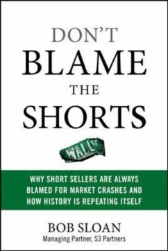 Don´t Blame the Shorts: Why Short Sellers Are A...