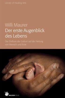 Der erste Augenblick des Lebens - Maurer, Willi