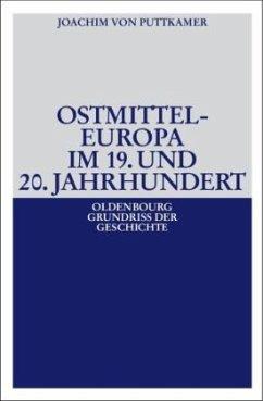 Ostmitteleuropa im 19. und 20. Jahrhundert - Puttkamer, Joachim von