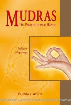 Mudras - Die Energie deiner Hände - Menen, Rajendar