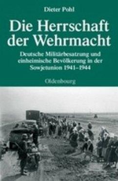 Die Herrschaft der Wehrmacht - Pohl, Dieter