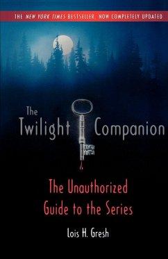 The Twilight Companion - Gresh, Lois H.