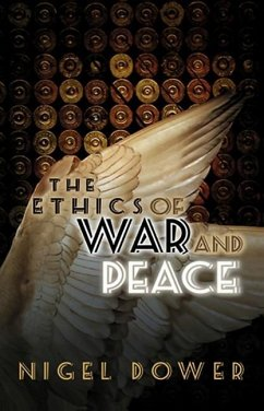 The Ethics of War and Peace: Cosmopolitan and Other Perspectives - Dower, Nigel