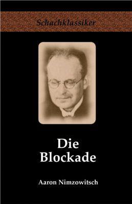 Die Blockade - Nimzowitsch, Aaron