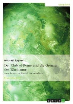 Der Club of Rome und die Grenzen des Wachstums - Sypien, Michael
