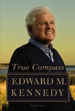 True Compass: A Memoir - Kennedy, Edward M.