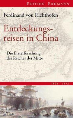 Entdeckungsreisen in China - Richthofen, Ferdinand Frhr. von