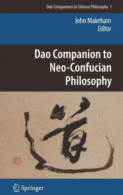 Dao Companion to Neo-Confucian Philosophy - Makeham, John (ed.)